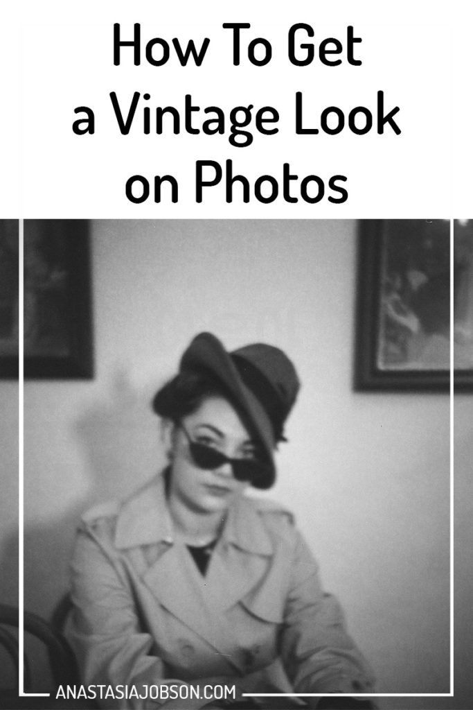How to get vintage look on photos - Anastasia Jobson Photography blog