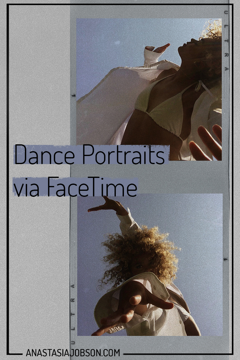 dance photography via video calls - dance portraits via FaceTime - Anastasia Jobson