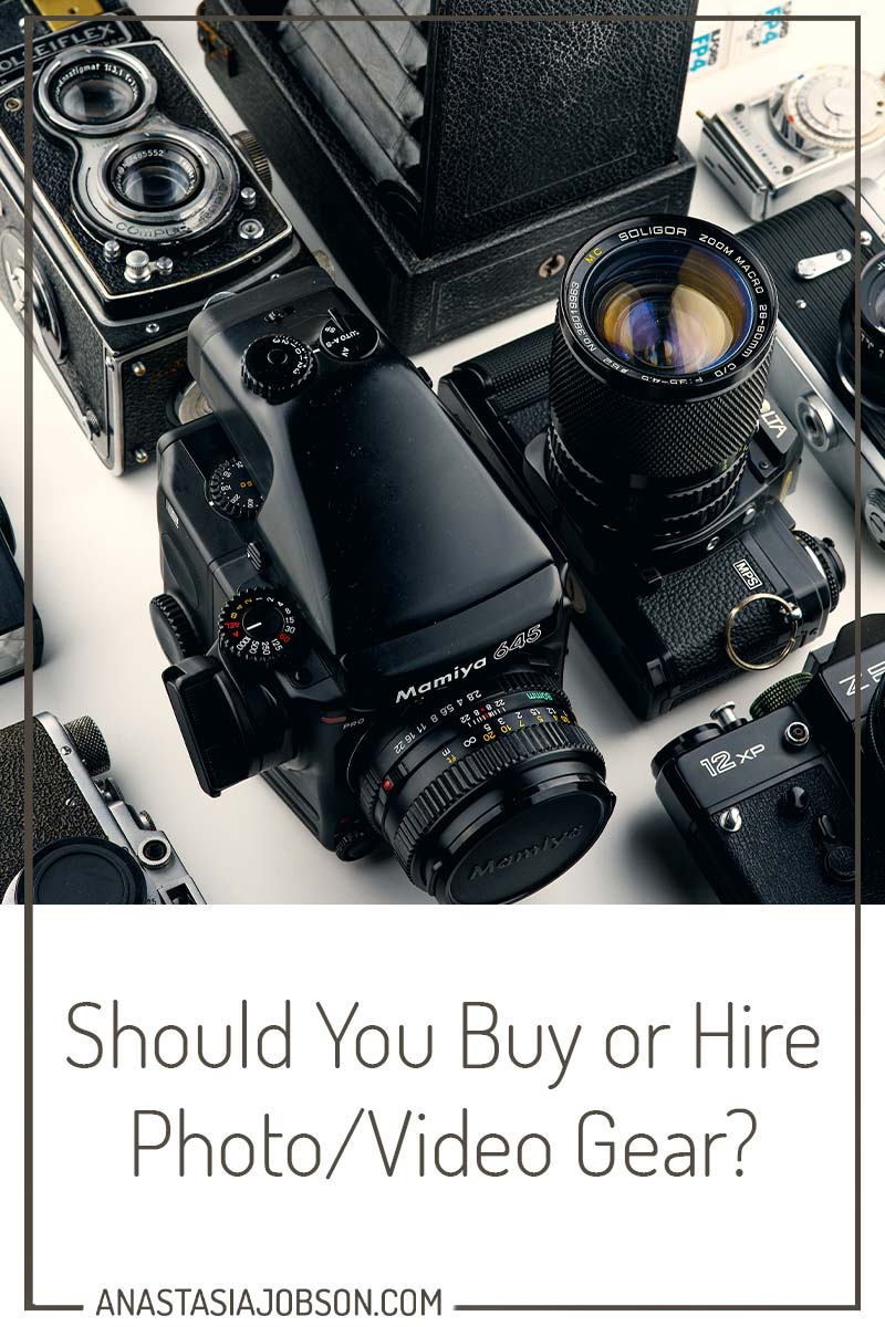 Should you buy or hire photograph/videography gear? Photography blog by Anastasia Jobson
