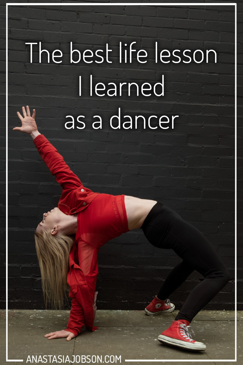 Female performer dancing on the street, text saying the best life lesson I learned as a dancer